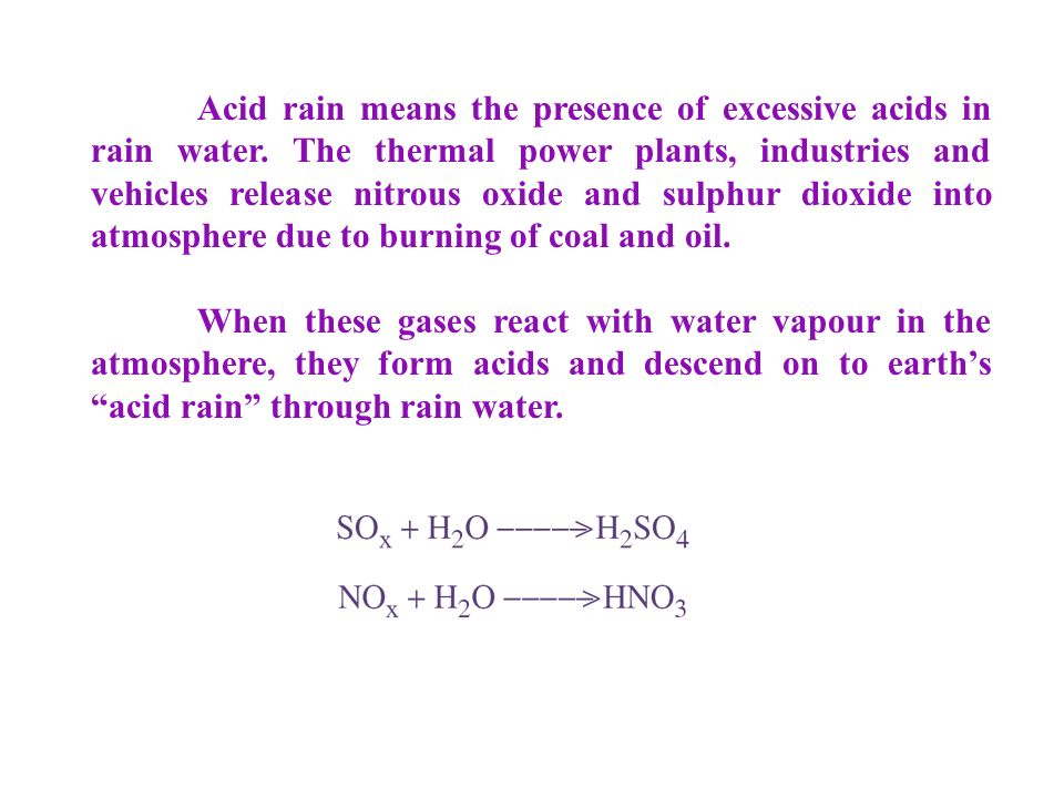 Acid rain means the presence of excessive acids in rain water