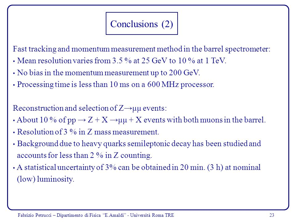 Conclusions (2) Fast tracking and momentum measurement method in the barrel spectrometer: