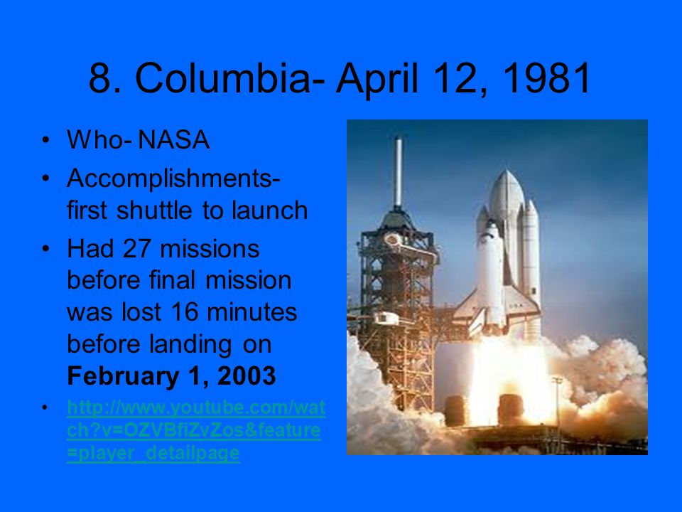 8. Columbia- April 12, 1981 Who- NASA