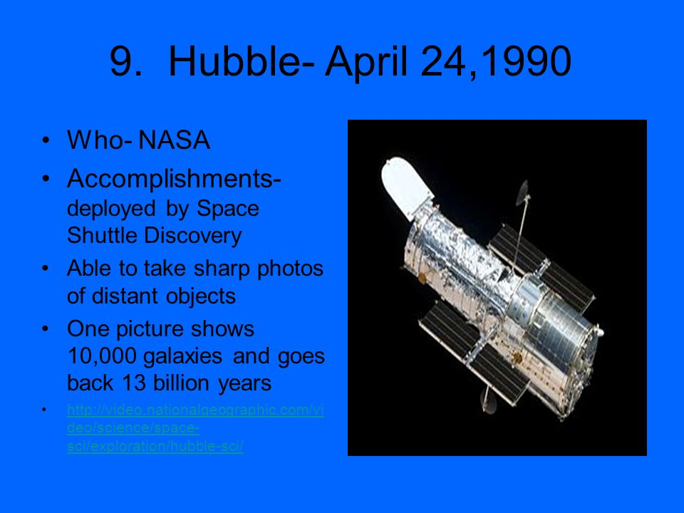 9. Hubble- April 24,1990 Who- NASA