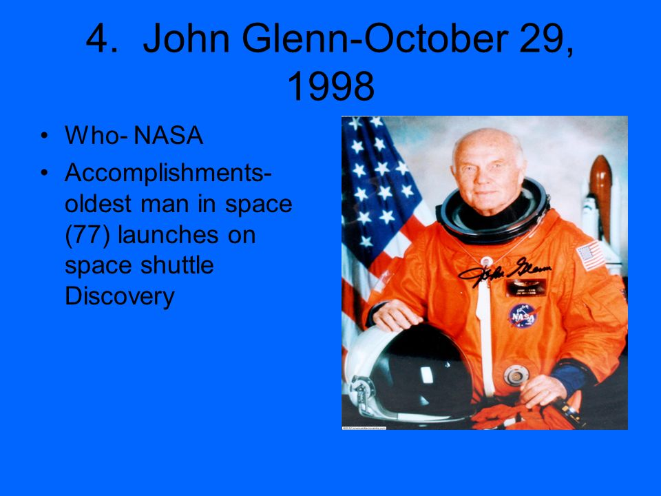 4. John Glenn-October 29, 1998 Who- NASA