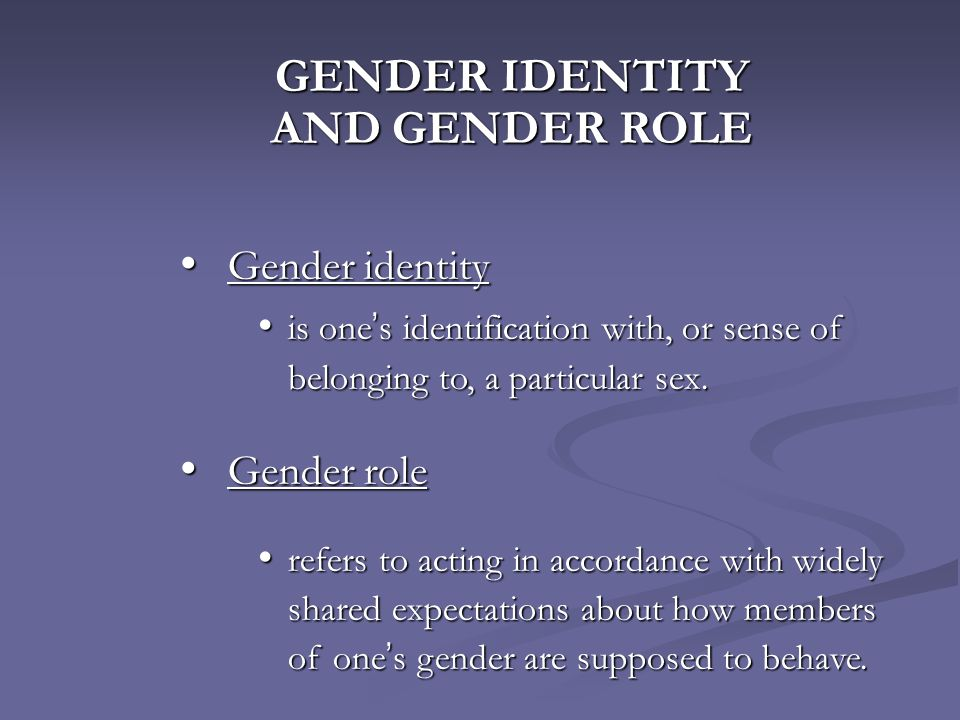 GENDER IDENTITY AND GENDER ROLE