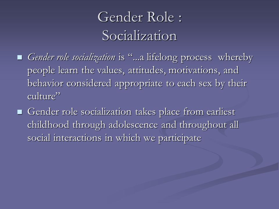Gender Role : Socialization
