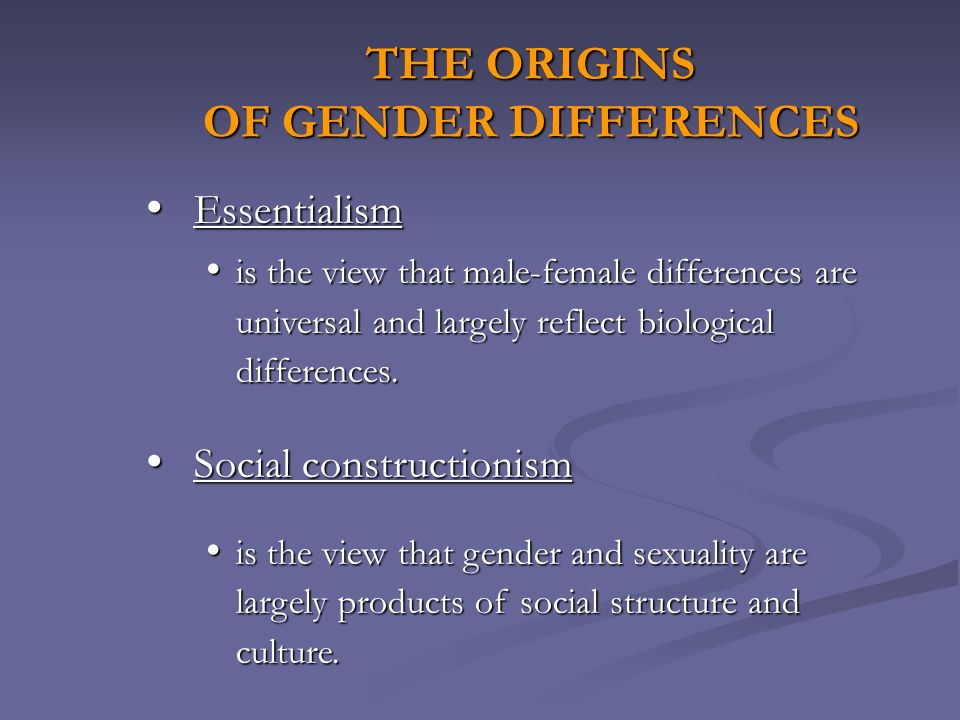 THE ORIGINS OF GENDER DIFFERENCES