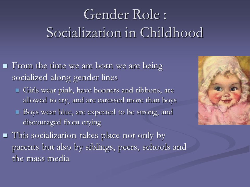 Gender Role : Socialization in Childhood