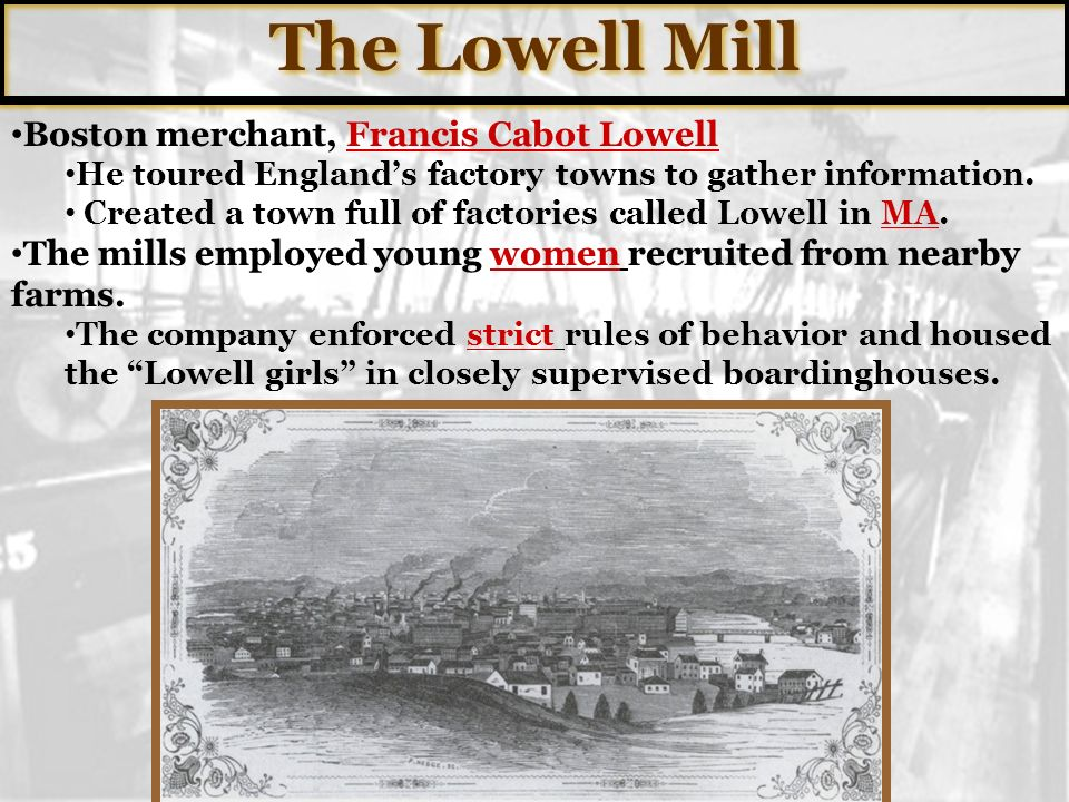 The Lowell Mill Boston merchant, Francis Cabot Lowell