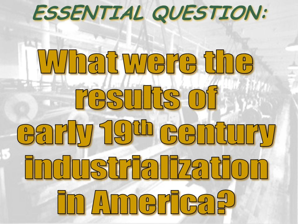 ESSENTIAL QUESTION: What were the results of early 19th century