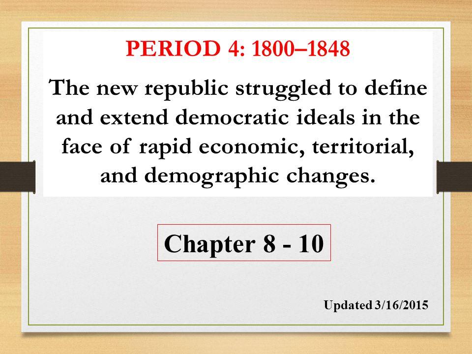 PERIOD 4: 1800–1848