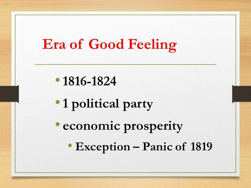 Era of Good Feeling 1816-1824 1 political party economic prosperity
