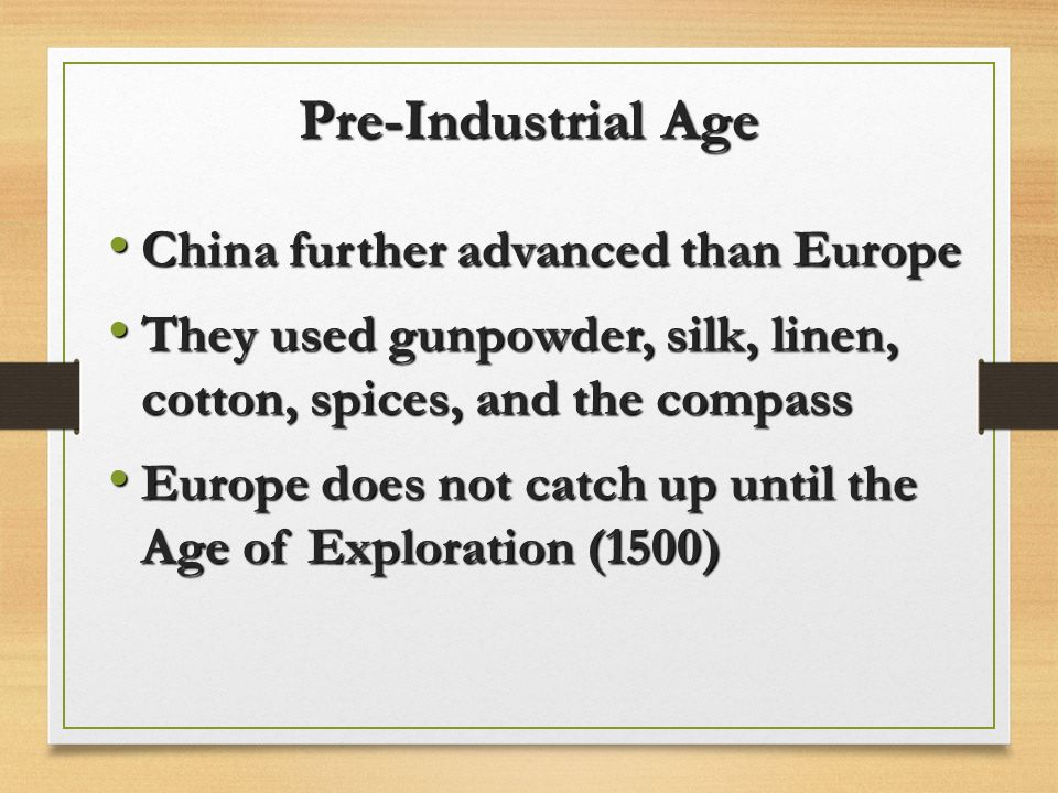 Pre-Industrial Age China further advanced than Europe