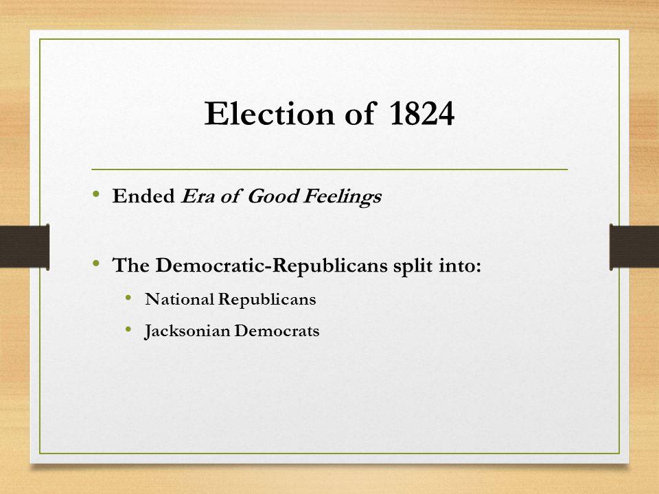 Election of 1824 Ended Era of Good Feelings