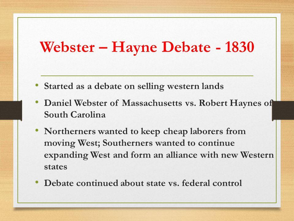 Webster – Hayne Debate - 1830