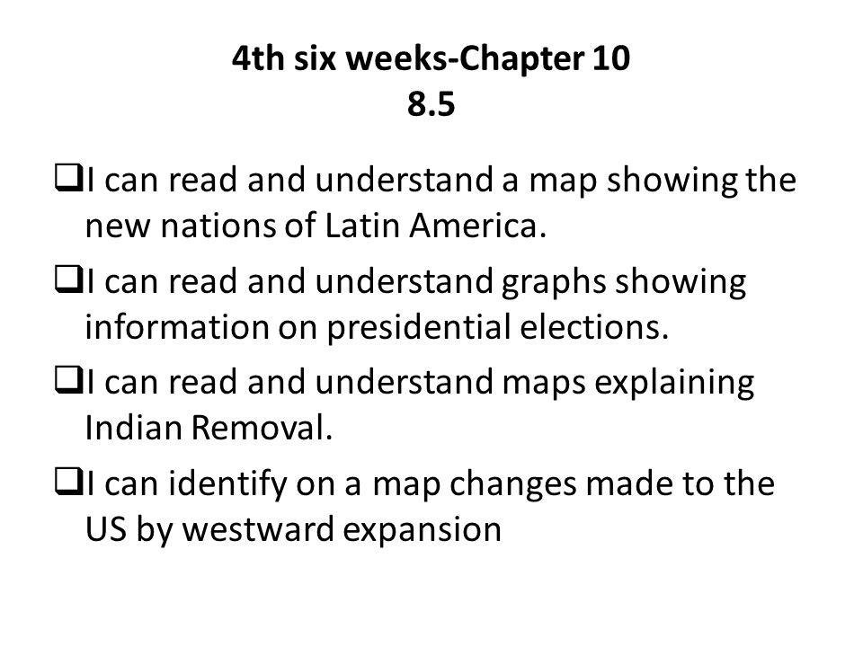 Us By Westward Expansion 4th Six Weeks Chapter 10 8 5 I Can Read And Understand A Map Showing The