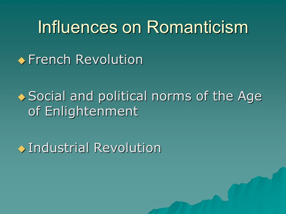 romanticism its influence on french revolution Despite a founding french influence, romanticism was most widespread in germany and england, largely as a reaction to the french enlightenment it also was a response to french cultural domination, particularly during the napoleonic wars.