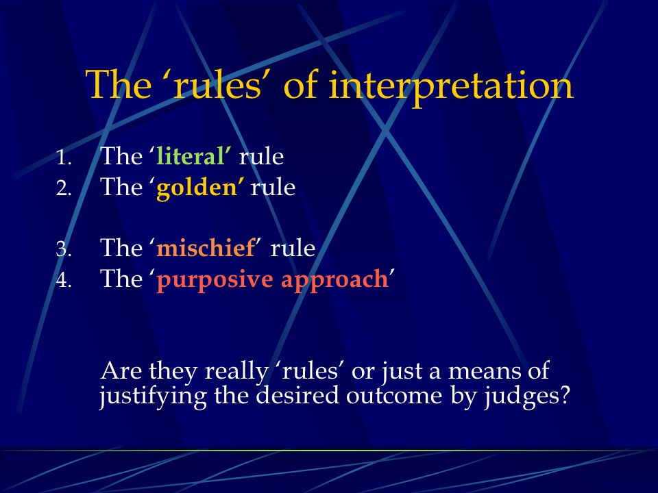 literal golden mischief rules essay Free essay: golden rule of interpretation-comparision between english law and indian law  these being the literal rule, the golden rule and the mischief rule.