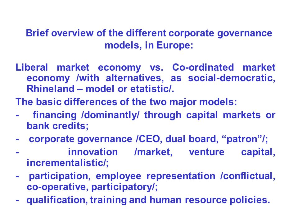 comparison of corporate governance pratice in Corporate governance refers to the private and public institutions, including laws, regulations and accepted business practices, which together govern the relationship, in a market economy, between corporate managers and entrepreneurs (corporate insiders) on one hand, and those who invest.