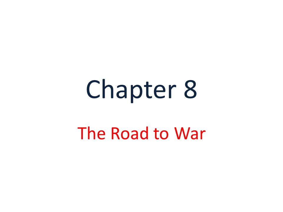 Chapter 8 The Road to War