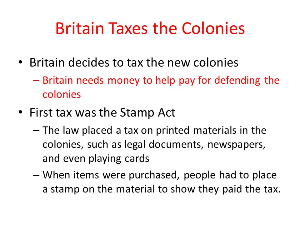 Britain Taxes the Colonies