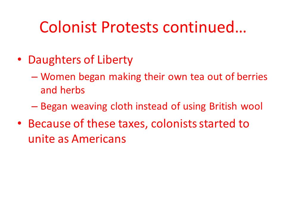 Colonist Protests continued…