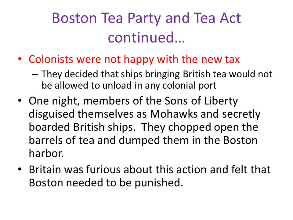 Boston Tea Party and Tea Act continued…