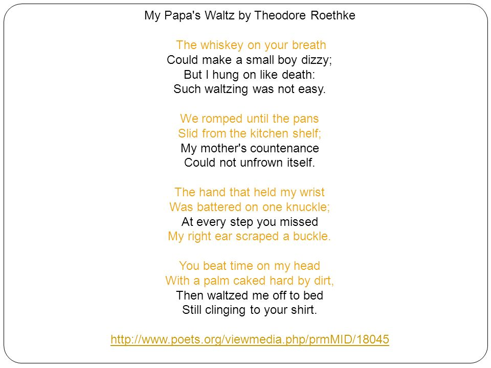 my papa s waltz psychological view Intrepretive essay essays psychological abuse physical after reading roethke's poem my papa's waltz my first reaction was that of a young boy's experience.