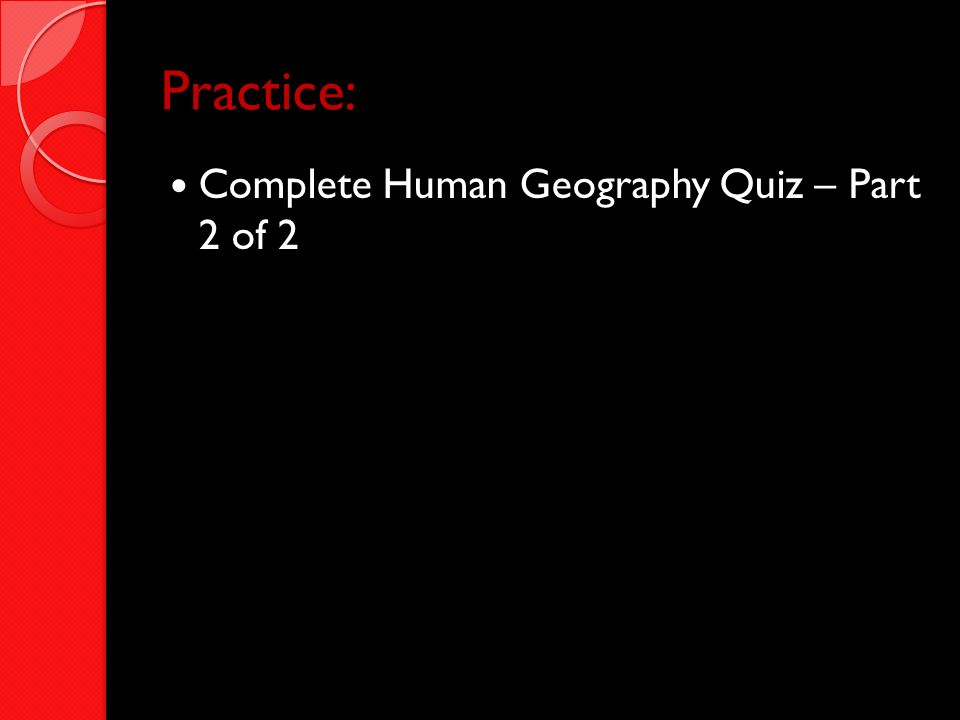 Practice: Complete Human Geography Quiz – Part 2 of 2