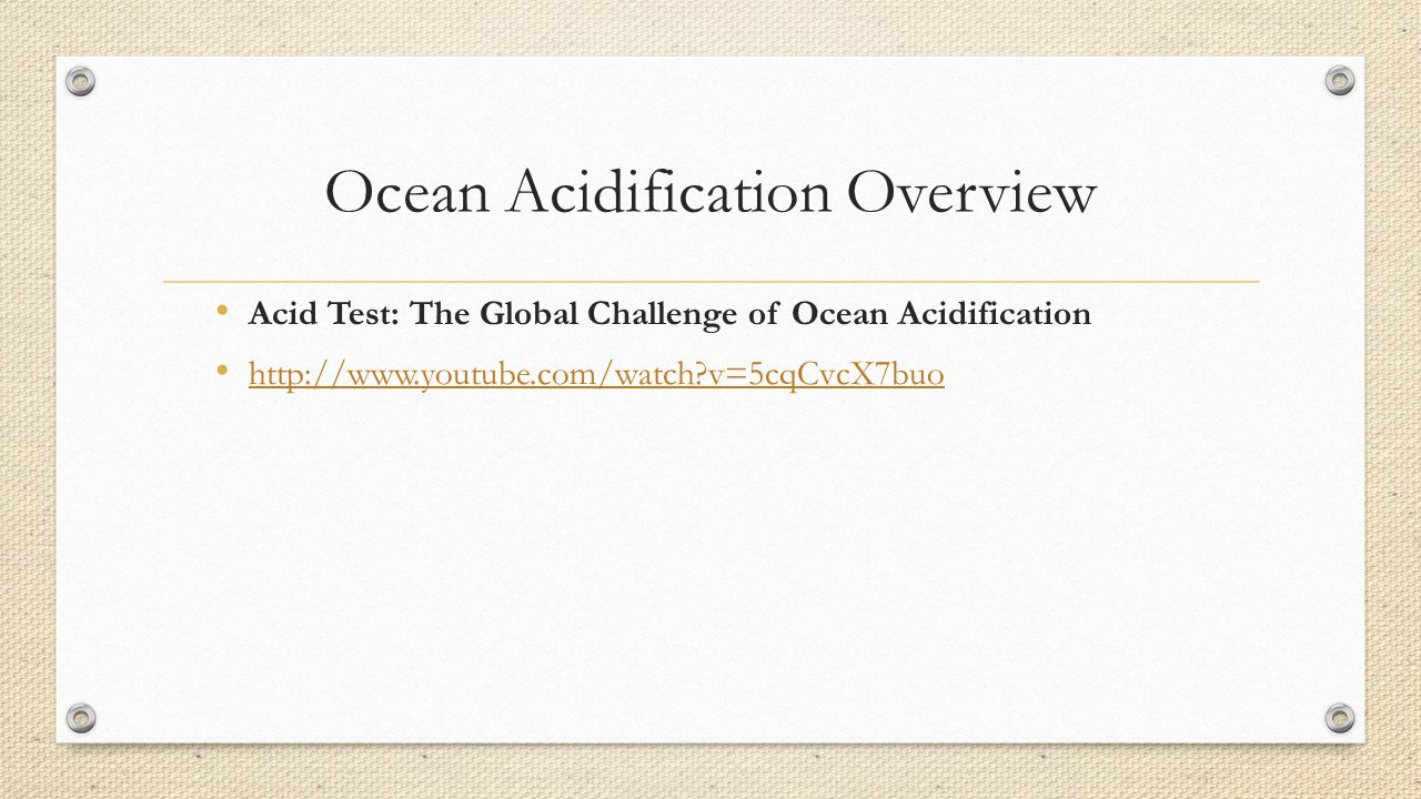 an overview of the ocean acidification Summary: ocean acidification (oa) could change the ecosystems of our seas even by the end of this century biologists have assessed the extent of this ominous change they compiled and analyzed .