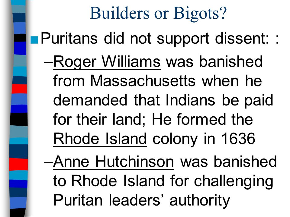 puritans bigots or builders essay Bigots: undemocratic theocracy builders: brave pioneers of political liberty and religious freedom puritans were serious about religious ideas and willingness to act on.