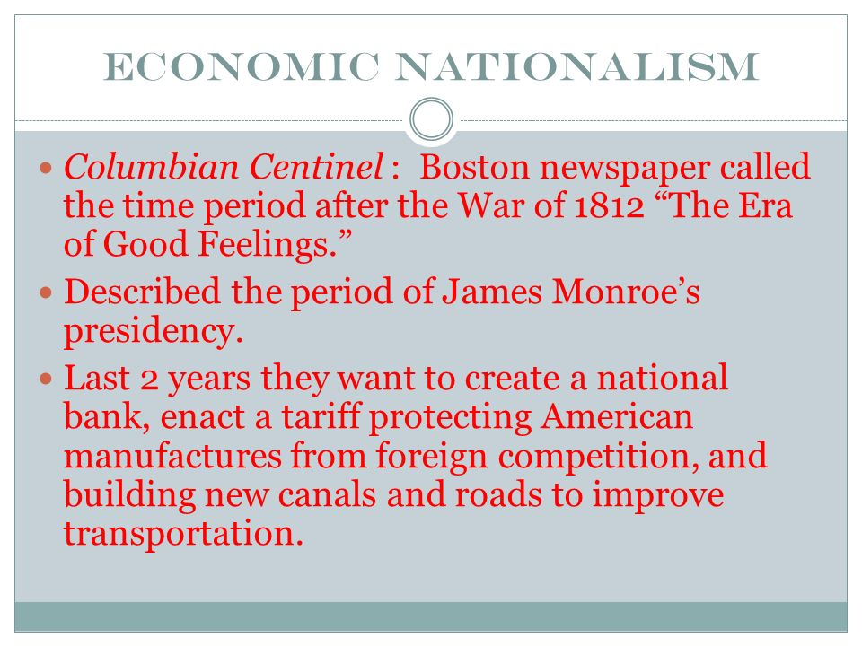 james monroe and postwar nationalism Post-war nationalism  anticipated monroe's era of good feelings and a general mood of optimism emerged with hopes for political reconciliation  james monroe .