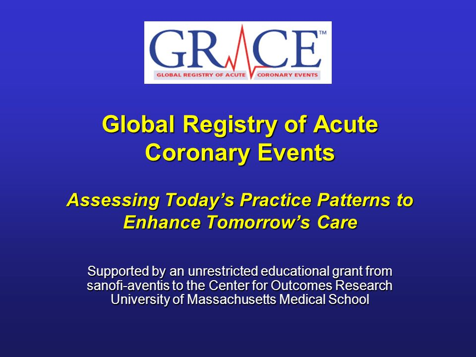 Global Registry of Acute Coronary Events Assessing Today's Practice Patterns to Enhance Tomorrow's Care