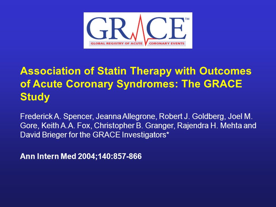 Association of Statin Therapy with Outcomes of Acute Coronary Syndromes: The GRACE Study