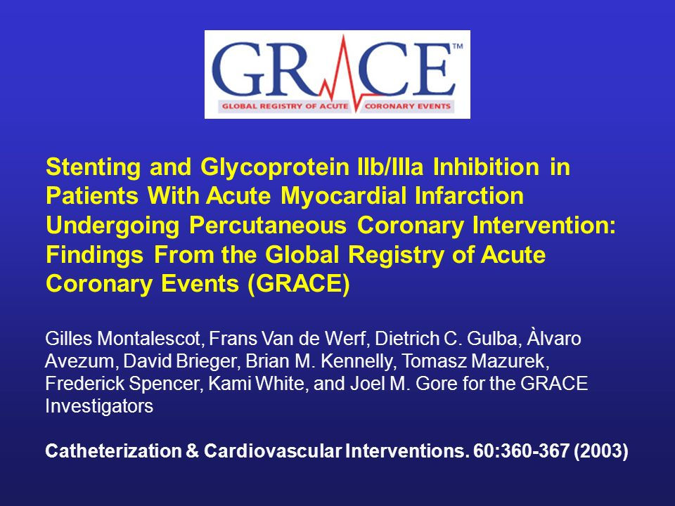 Stenting and Glycoprotein IIb/IIIa Inhibition in Patients With Acute Myocardial Infarction Undergoing Percutaneous Coronary Intervention: Findings From the Global Registry of Acute Coronary Events (GRACE)