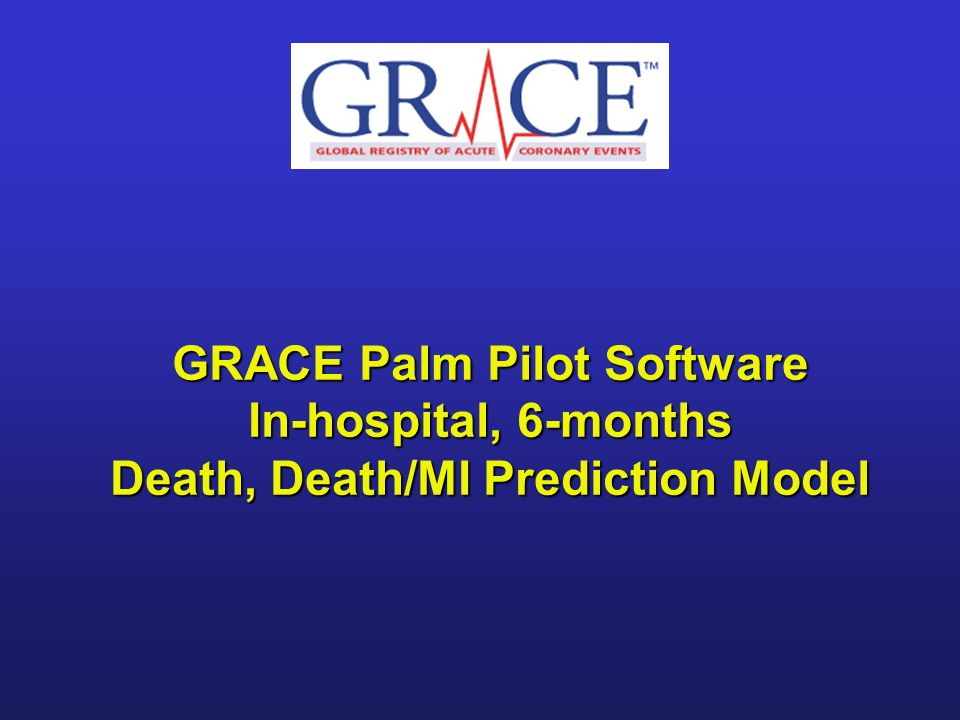 GRACE Palm Pilot Software In-hospital, 6-months Death, Death/MI Prediction Model