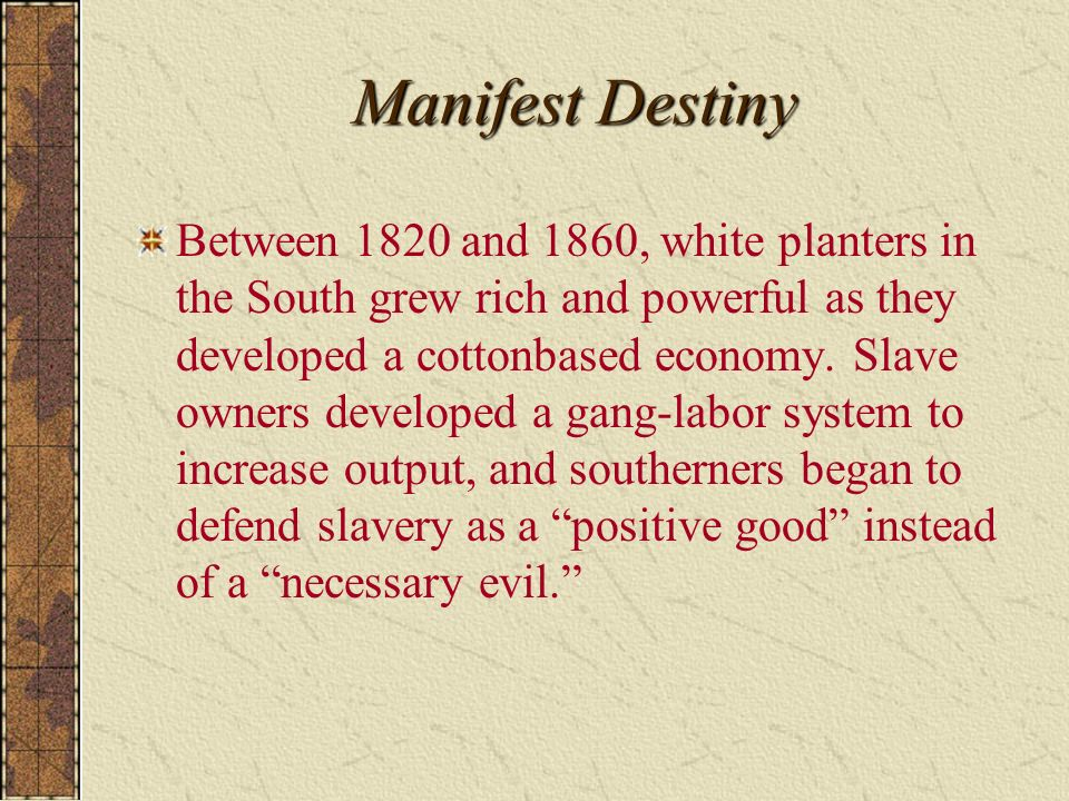 manifest destiny slavery and breakdown union Manifest destiny was the idea that the us was chosen by god to  essay on  manifest destiny, slavery, and the breakdown of the union.