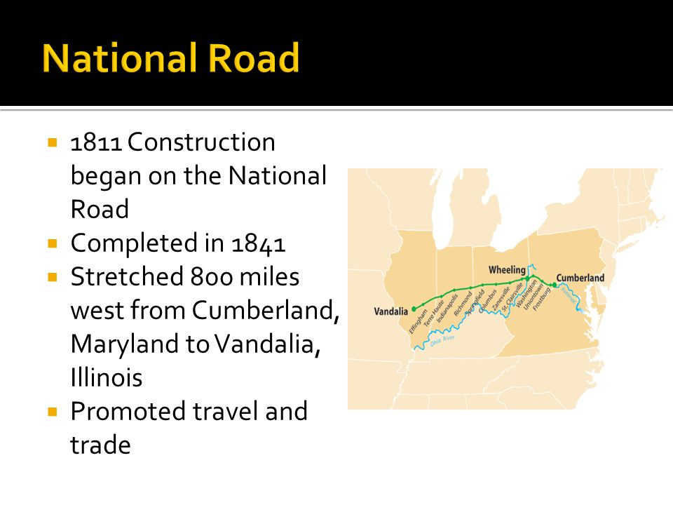 National Road 1811 Construction began on the National Road