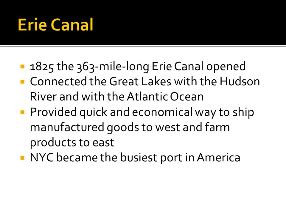 Erie Canal 1825 the 363-mile-long Erie Canal opened