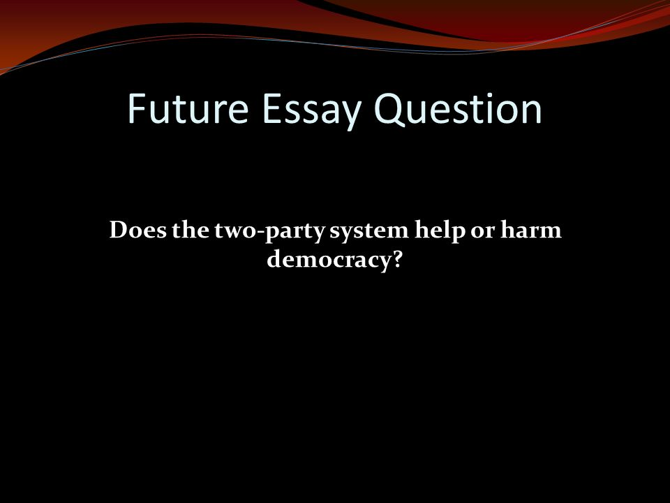 chapter political parties ppt video online does the two party system help or harm democracy