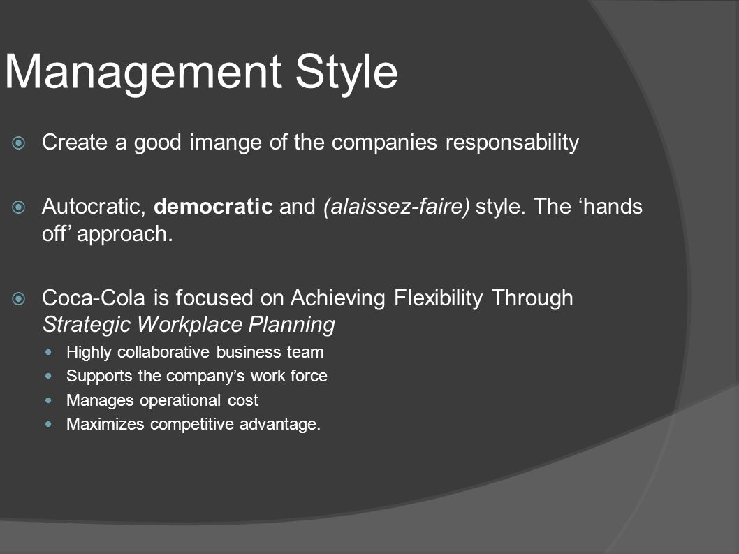 Management Style Create a good imange of the companies responsability