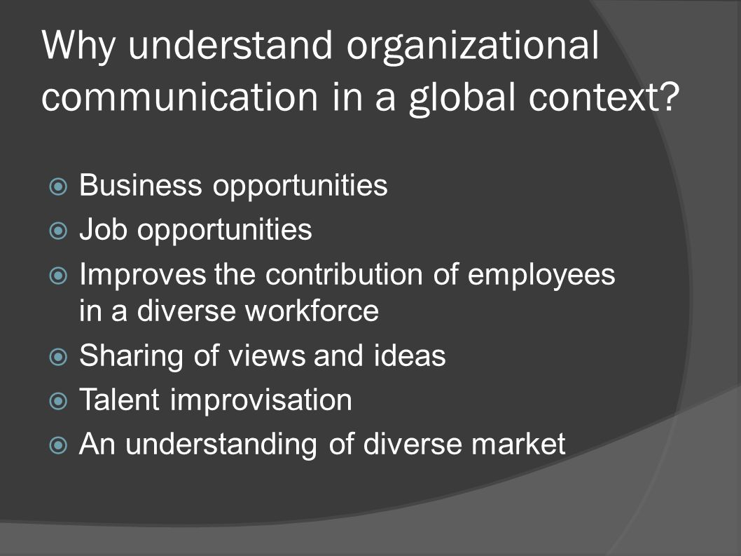 business communication in global context Definition of communication policy:  the ethics of strategic managerial communication in the global context  data mining and business intelligence: a guide to.