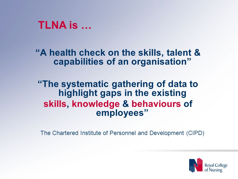 TLNA is … A health check on the skills, talent & capabilities of an organisation