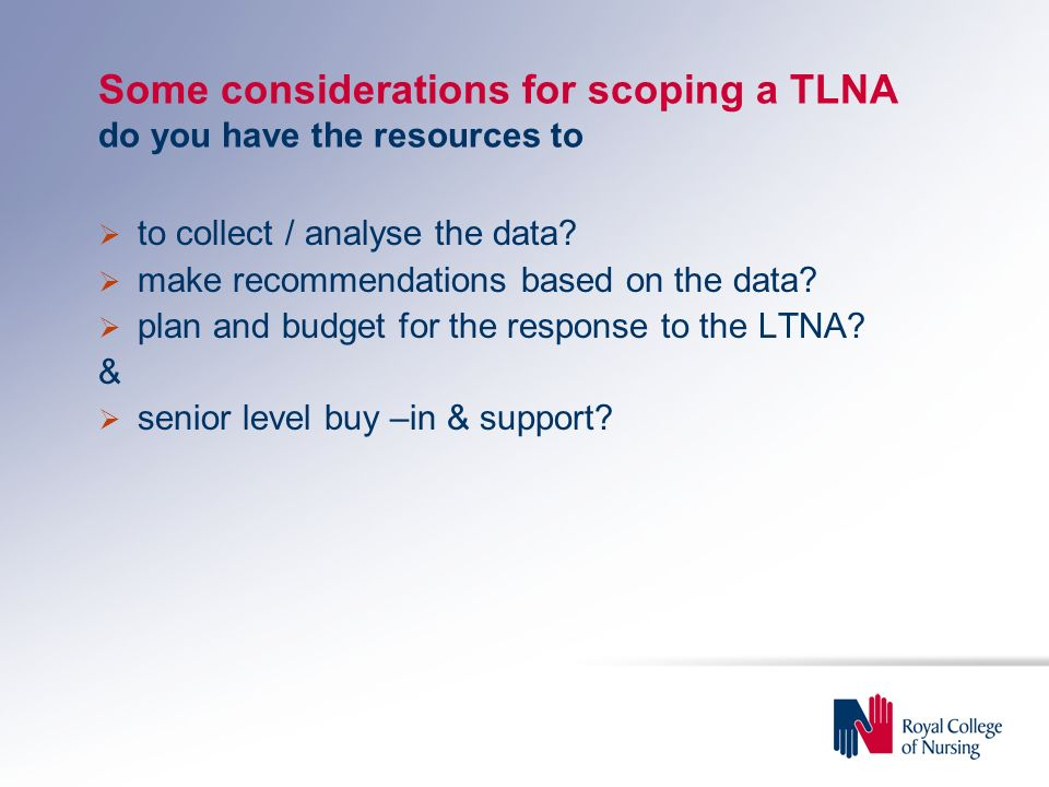 Some considerations for scoping a TLNA do you have the resources to