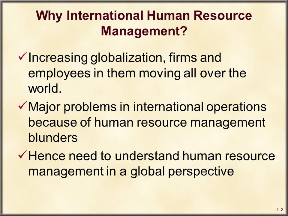 hrd in global perspective Some of the most important perspective of international hrm are as follows: 1   hr practices are also influenced by differences in labour costs existed in.