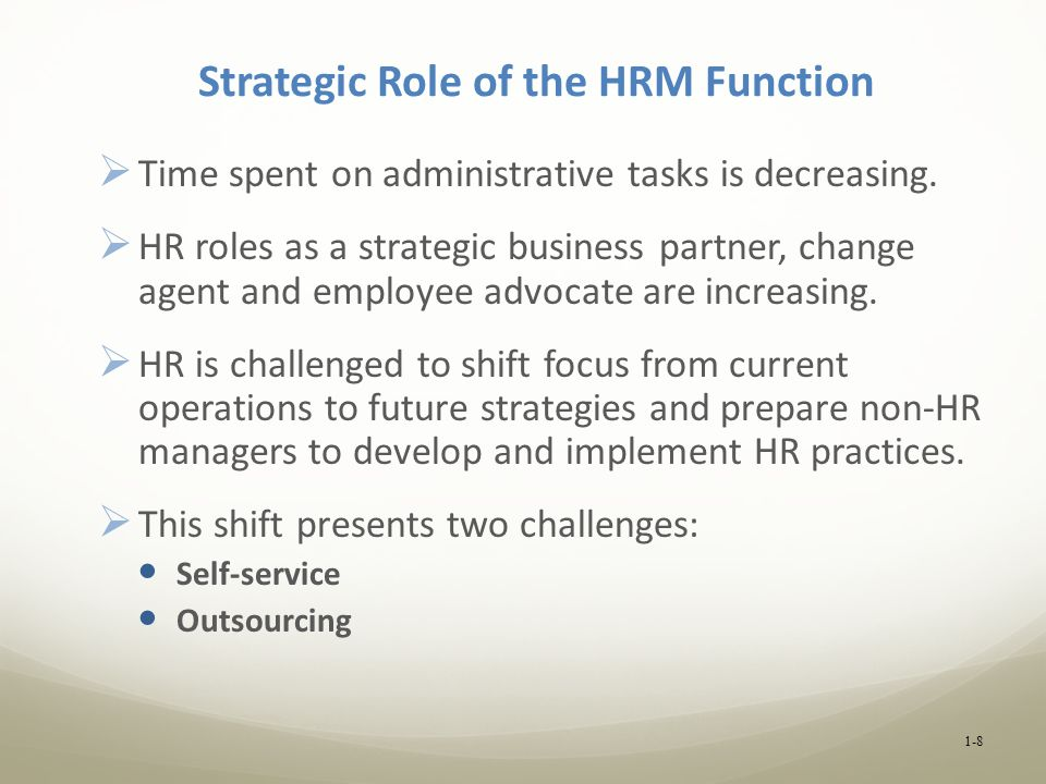 strategic role of hr and practice 3 continuity and change: the role of the hr function in the modern public sector introduction the reform of structures, systems and processes within public services.