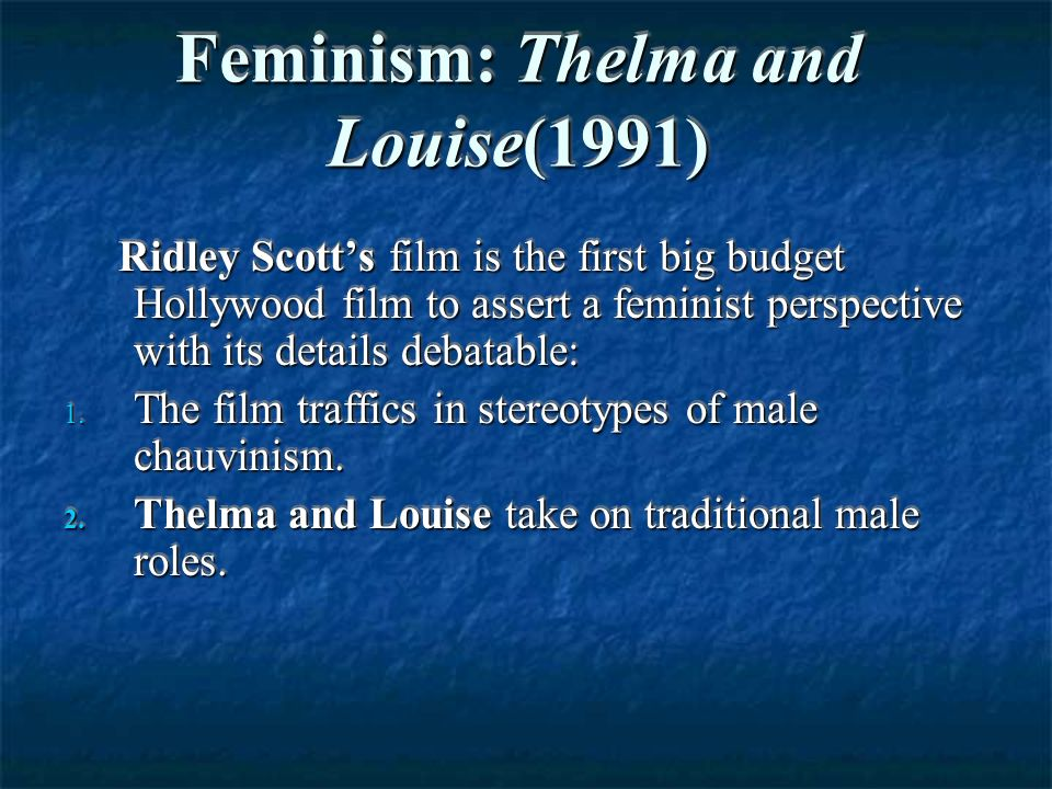 an analysis of stereotypes in thelma and louise by ridley scott Ridley scott the film thelma and louise directed by ridley scott is a film  stereotypes are  analysis blade runner was directed by ridley.
