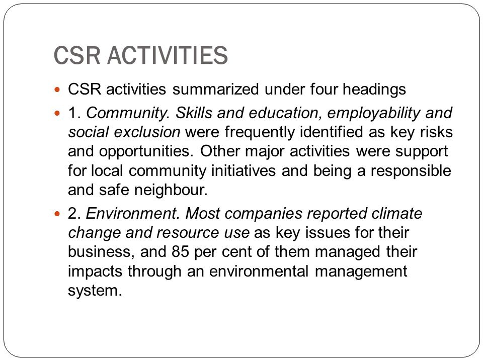 CSR ACTIVITIES CSR activities summarized under four headings
