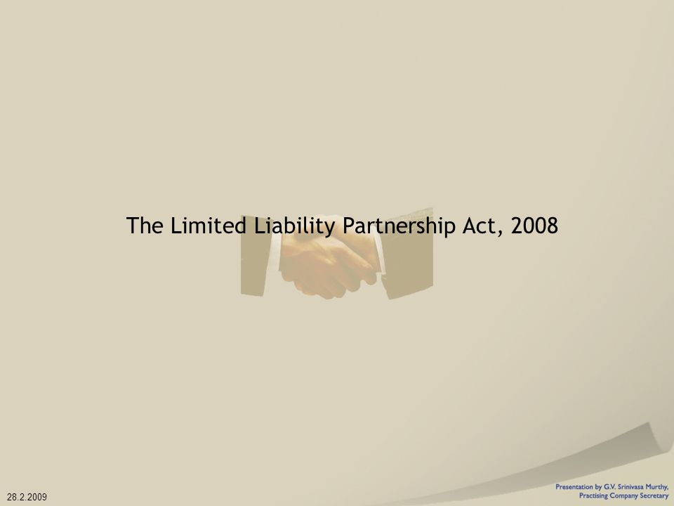 limited liability partnership act 2008 The limited liability partnership act, 2008 power of tribunal to enforce compromise or arrangement a llp formed, incorporated or registered outside india which.