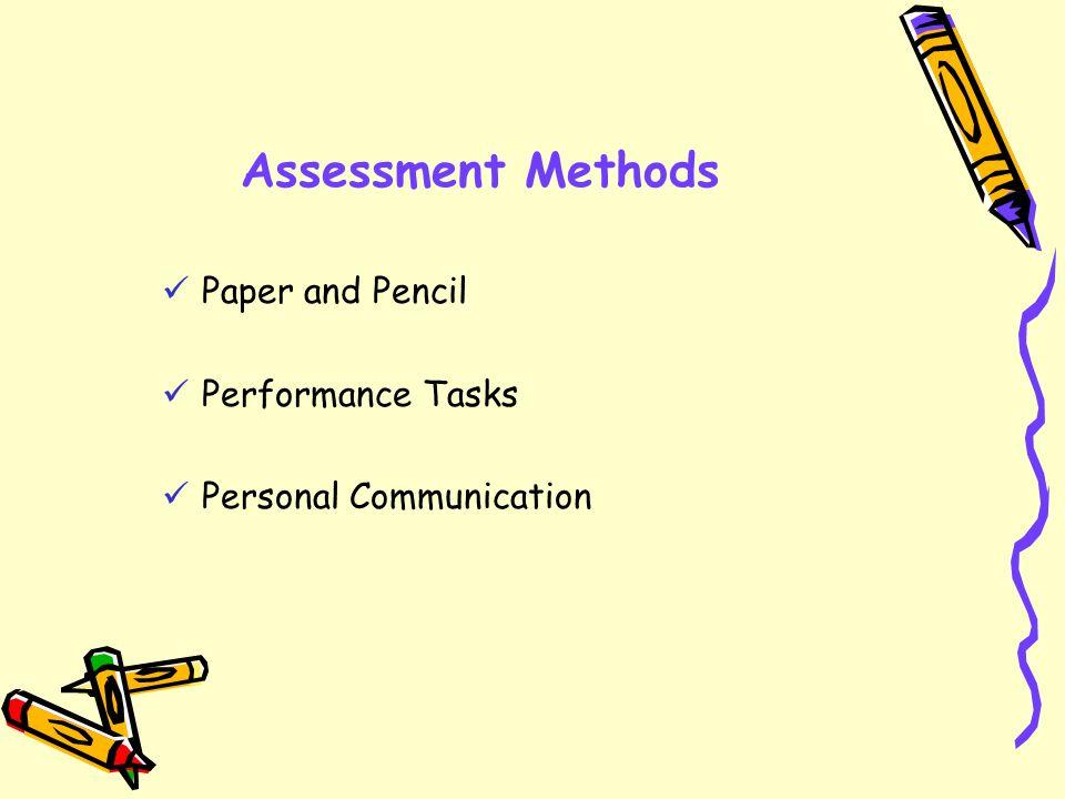 Assessment Methods Paper and Pencil Performance Tasks