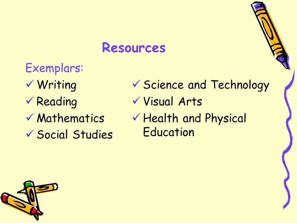 Resources Exemplars: Writing Reading Mathematics Social Studies