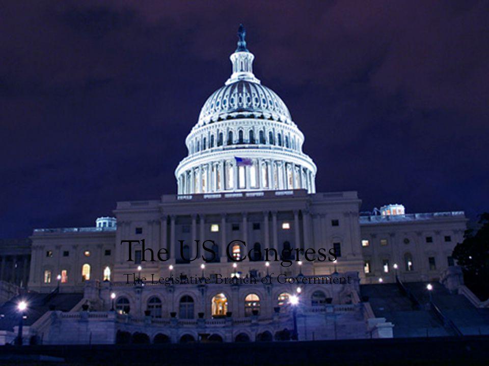The Legislative Branch...