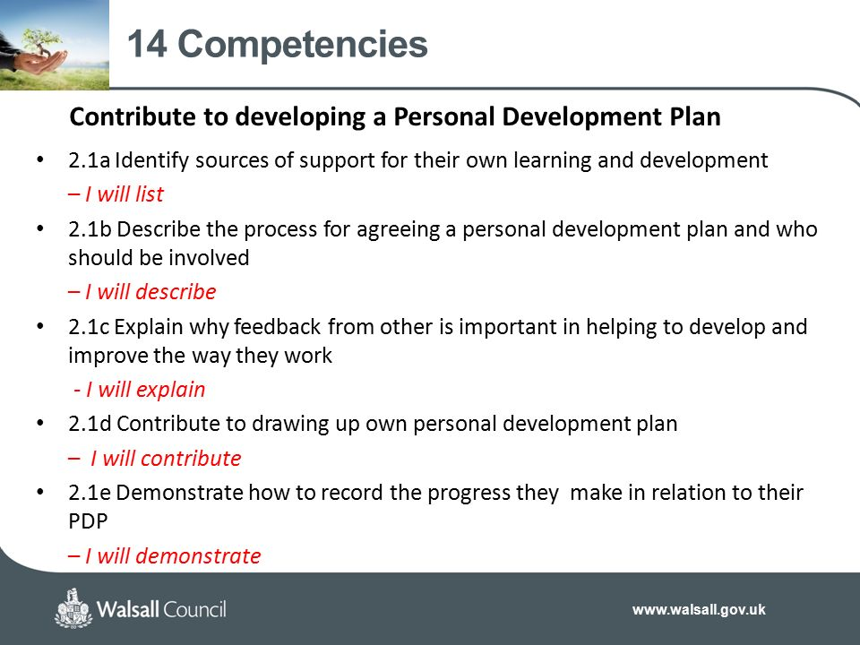 describe the process for agreeing a personal development plan and who should be involved A personal development plan helps you to grow and achieve so why do so few people take the time to create one two potential reasons are: • lack of know how • fear of limiting themselves 5 key steps in creating a personal development plan 1.
